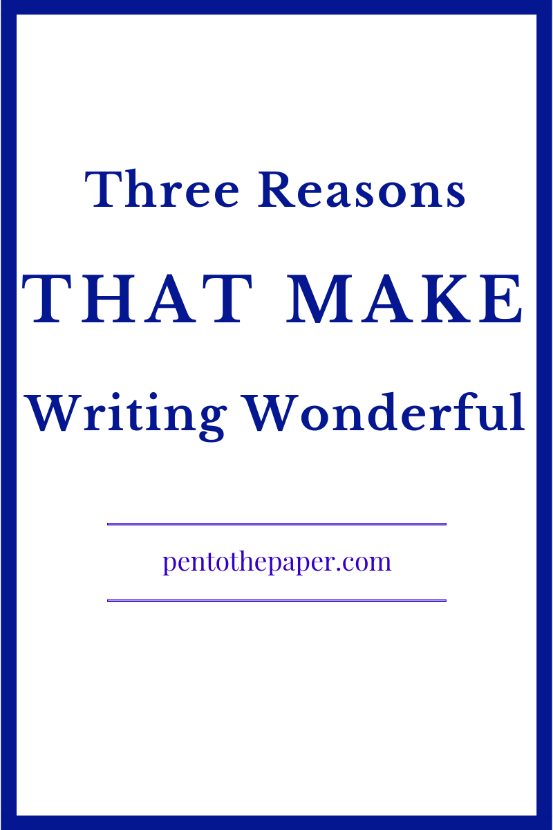 Don't think writing is your thing? Think again. I've got three reasons writing is wonderful and how you can fall in love with writing.