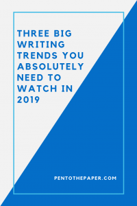 As we approach 2019, it's time to take a look at what writing trends will be huge. Click to find out what 2019 trends you might want to follow.